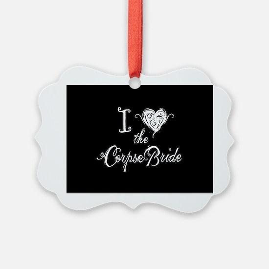 I Love The Corpse Bride Ornament