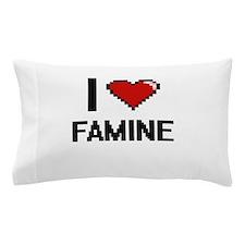 I love Famine Pillow Case