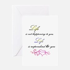 Life is responding to you Greeting Cards