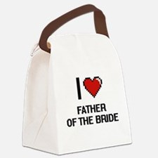 I love Father Of The Bride Canvas Lunch Bag