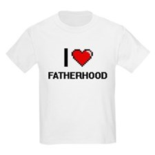 I love Fatherhood T-Shirt