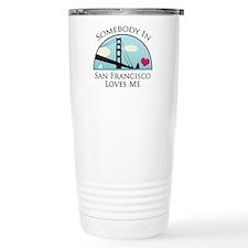 Unique Somebody in california loves me Travel Mug