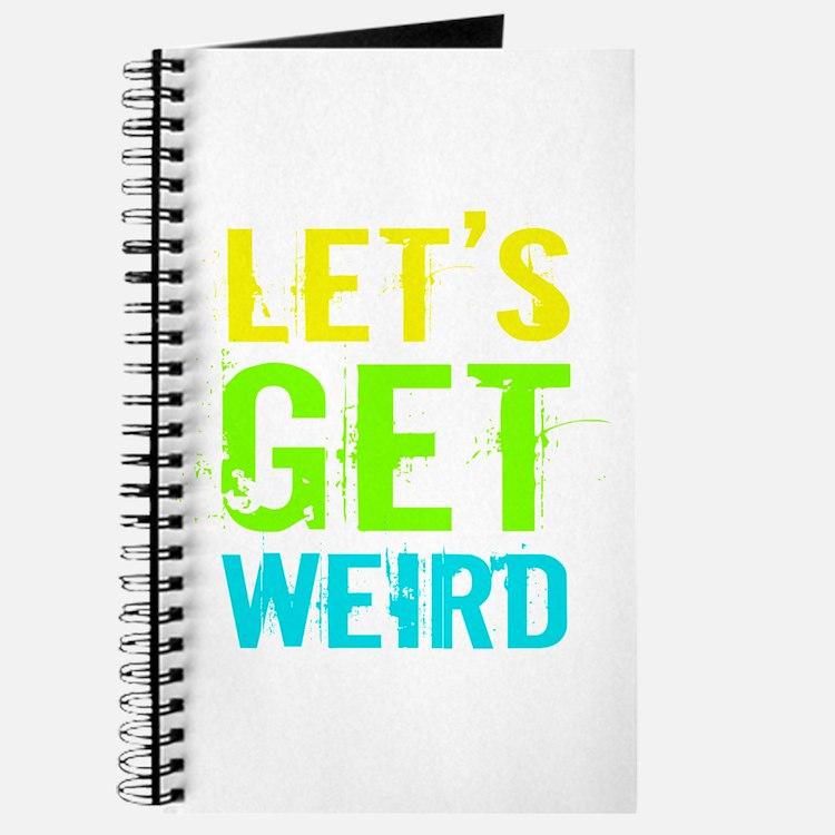 Get Weird Journal
