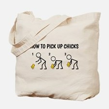How To Pick Up Chicks Tote Bag