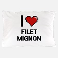 I love Filet Mignon Pillow Case