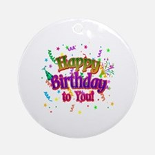 Happy Birthday To You Round Ornament