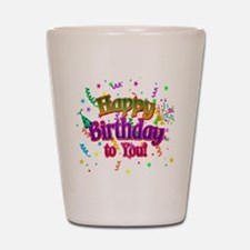 Happy Birthday To You Shot Glass
