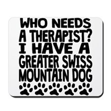 I Have A Greater Swiss Mountain Dog Mousepad