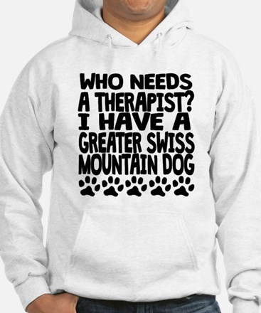I Have A Greater Swiss Mountain Dog Hoodie