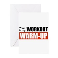 Your Workout...My Warm-up Greeting Cards