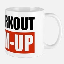 Your Workout...My Warm-up Mugs