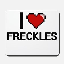 I love Freckles Mousepad