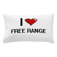 I love Free Range Pillow Case