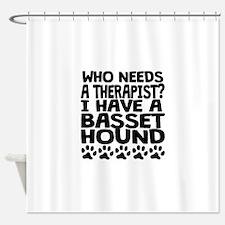 I Have A Basset Hound Shower Curtain