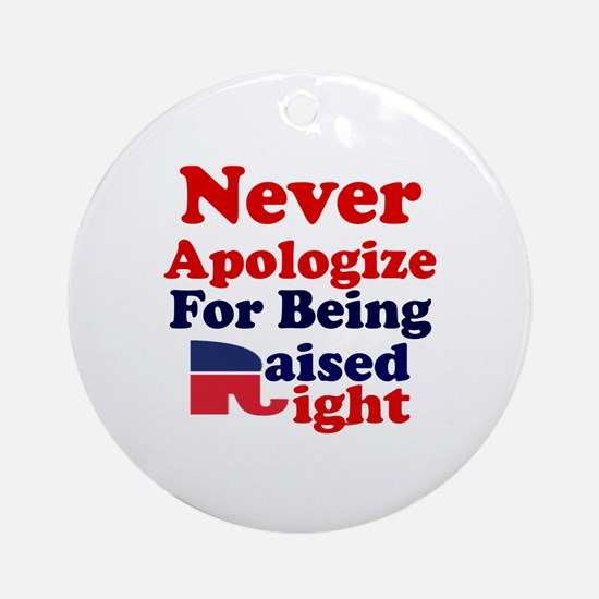 NEVER APOLOGIZE FOR BEING RAISED RI Round Ornament