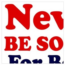 REPUBLICAN - NEVER BE SORRY FOR BEING RIGHT Poster