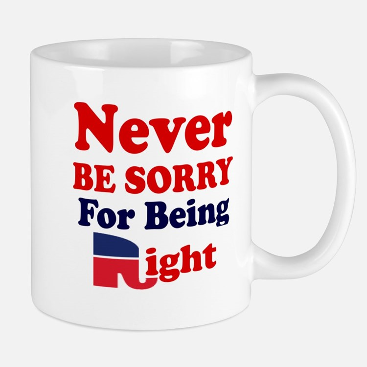 REPUBLICAN - NEVER BE SORRY FOR BEING R Mug