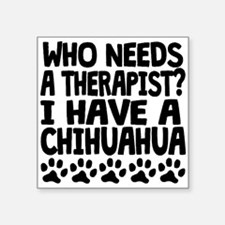 I Have A Chihuahua Sticker