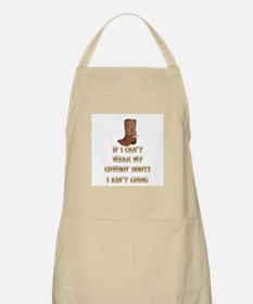 IF I CAN'T WEAR MY COWBOY BOOTS I ANI'T GOIN Apron