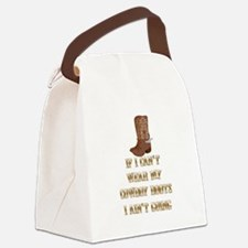 IF I CAN'T WEAR MY COWBOY BOOTS I Canvas Lunch Bag