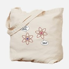 I've Lost an Electron Tote Bag