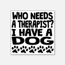 I Have A Dog Sticker