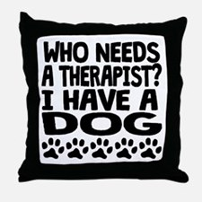 I Have A Dog Throw Pillow