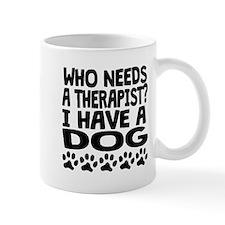 I Have A Dog Mugs