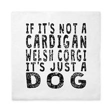 If Its Not A Cardigan Welsh Corgi Queen Duvet
