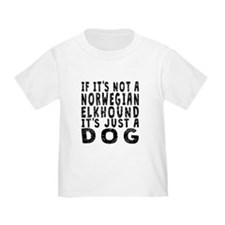 If Its Not A Norwegian Elkhound T-Shirt