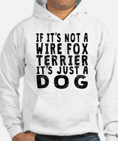 If Its Not A Wire Fox Terrier Hoodie