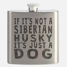 If Its Not A Siberian Husky Flask
