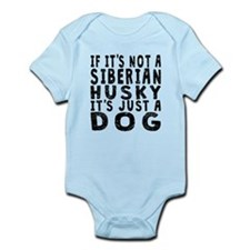 If Its Not A Siberian Husky Body Suit