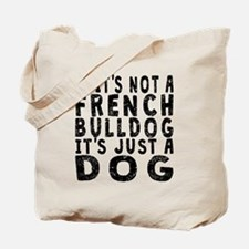 If Its Not A French Bulldog Tote Bag