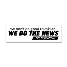 We Do The News The Newsroom Car Magnet 10 x 3