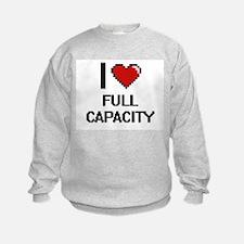 I love Full Capacity Sweatshirt