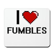 I love Fumbles Mousepad