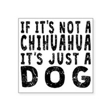 If Its Not A Chihuahua Sticker