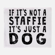If Its Not A Staffie Throw Blanket