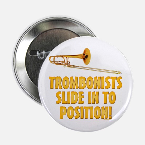 """Trombonists Slide In To Pos 2.25"""" Button (10 pack)"""