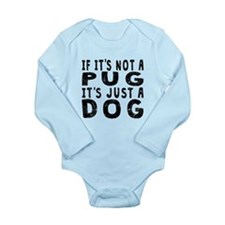 If Its Not A Pug Body Suit
