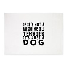 If Its Not A Parson Russell Terrier 5'x7'Area Rug