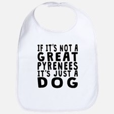 If Its Not A Great Pyrenees Bib