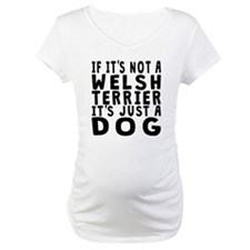 If Its Not A Welsh Terrier Shirt