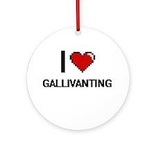 I love Gallivanting Ornament (Round)