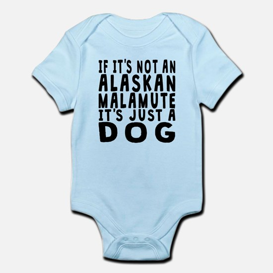 If Its Not An Alaskan Malamute Body Suit