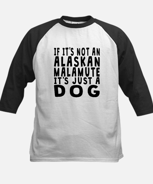 If Its Not An Alaskan Malamute Baseball Jersey