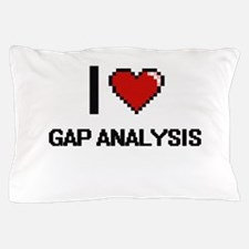 I love Gap Analysis Pillow Case