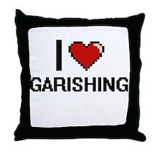 I love Garishing Throw Pillow