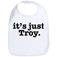 It's Just Troy. Bib